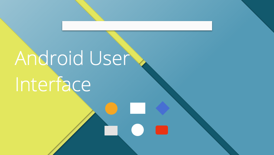 Android User Interface | How to Design an Interface Mock